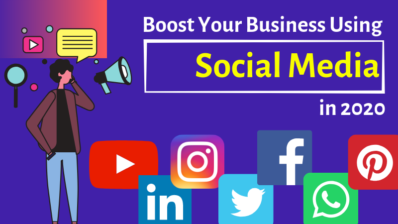BOOST YOUR BUSINESS WITH SOCIAL MEDIA
